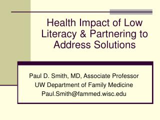 Health Impact of Low Literacy  Partnering to Address Solutions