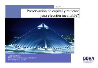 Preservaci n de capital y retorno:  una elecci n inevitable