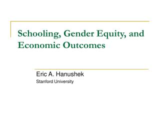 Schooling, Gender Equity, and Economic Outcomes