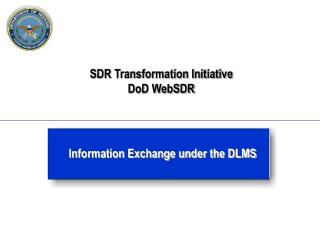 SDR Transformation Initiative DoD WebSDR