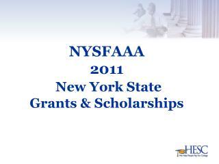 NYSFAAA 2011  New York State  Grants  Scholarships