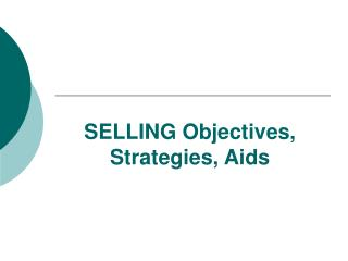SELLING Objectives, Strategies, Aids