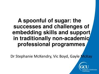 A spoonful of sugar: the successes and challenges of embedding skills and support in traditionally non-academic professi