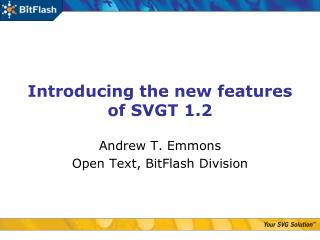 Introducing the new features of SVGT 1.2