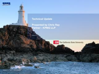 Technical Update  Presented by Chris Ray Partner - KPMG LLP   KPMG LLP