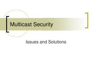 Multicast Security