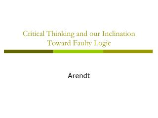 Critical Thinking and our Inclination Toward Faulty Logic