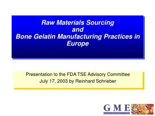 Raw Materials Sourcing  and  Bone Gelatin Manufacturing Practices in Europe