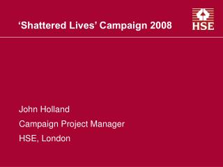 Shattered Lives  Campaign 2008