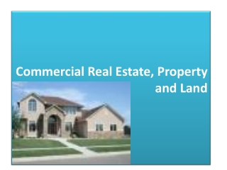 Commercial Real Estate Property and Land