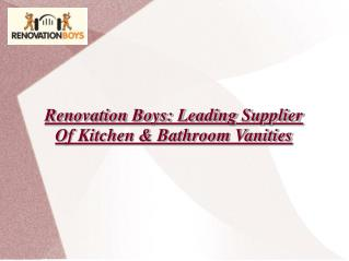 Renovation Boys: Kitchen & Bathroom Vanities