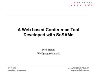 A Web based Conference Tool Developed with SeSAMe
