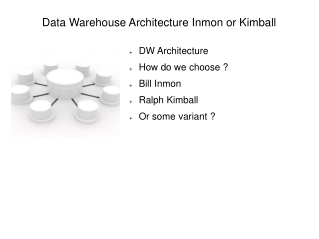 Data Warehouse Architecture Inmon or Kimball