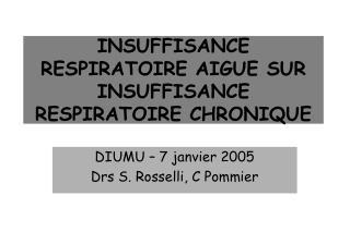 INSUFFISANCE RESPIRATOIRE AIGUE SUR INSUFFISANCE RESPIRATOIRE CHRONIQUE