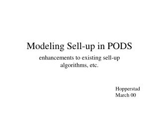 Modeling Sell-up in PODS