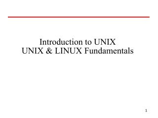 Introduction to UNIX UNIX  LINUX Fundamentals