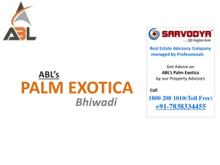 ABL Palm Exotica Projects in Bhiwadi @7838334455