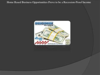 Home Based Business Opportunities Prove to be a Recession-Pr