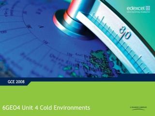 6GEO4 Unit 4 Cold Environments