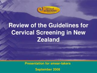 Review of the Guidelines for Cervical Screening in New Zealand