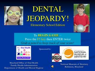 Dental Jeopardy Elementary School Edition