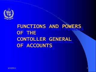 FUNCTIONS AND POWERS OF THE  CONTOLLER GENERAL  OF ACCOUNTS