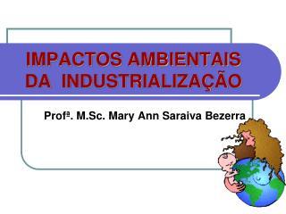 IMPACTOS AMBIENTAIS  DA  INDUSTRIALIZA  O