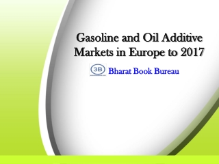 Gasoline and Oil Additive Markets in Europe to 2017 - Market