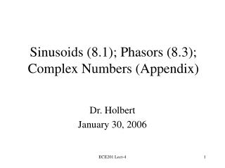 Sinusoids 8.1; Phasors 8.3; Complex Numbers Appendix