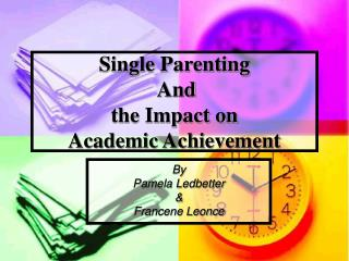 Single Parenting  And  the Impact on  Academic Achievement