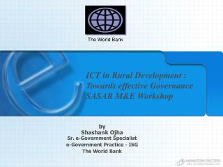 ICT in Rural Development :  Towards effective Governance SASAR ME Workshop