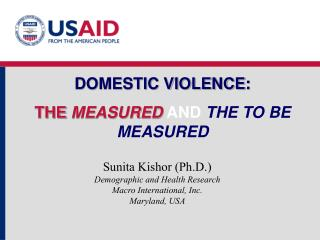 DOMESTIC VIOLENCE:  THE MEASURED AND THE TO BE MEASURED
