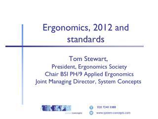 Ergonomics, 2012 and standards