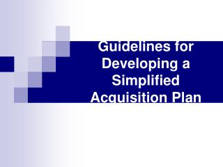 Guidelines for Developing a Simplified Acquisition Plan