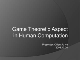 Game Theoretic Aspect in Human Computation