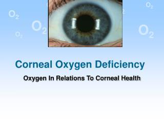 Corneal Oxygen Deficiency