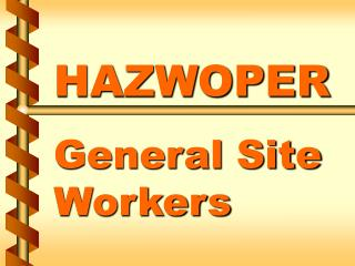 HAZWOPER  General Site Workers