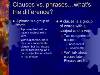 Clauses vs. phrases whats the difference