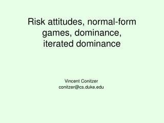 Risk attitudes, normal-form games, dominance, iterated dominance