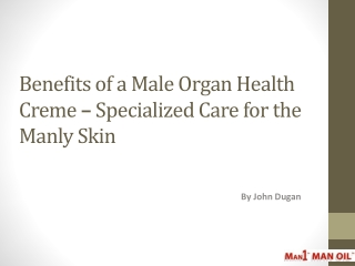 Benefits of a Male Organ Health Creme – Specialized Care