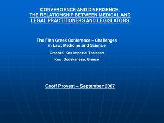 CONVERGENCE AND DIVERGENCE:  THE RELATIONSHIP BETWEEN MEDICAL AND LEGAL PRACTITIONERS AND LEGISLATORS
