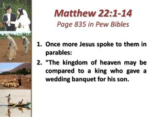 Matthew 22:1-14 Page 835 in Pew Bibles