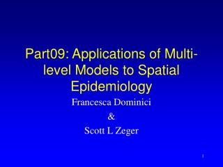 Part09: Applications of Multi-level Models to Spatial Epidemiology