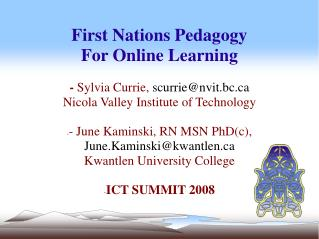 First Nations Pedagogy For Online Learning   - Sylvia Currie, scurrienvit.bc Nicola Valley Institute of Technology  - Ju