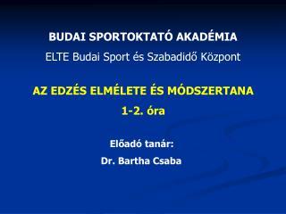 BUDAI SPORTOKTAT  AKAD MIA ELTE Budai Sport  s Szabadido K zpont