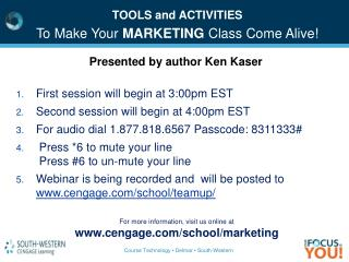 First session will begin at 3:00pm EST Second session will begin at 4:00pm EST For audio dial 1.877.818.6567 Passcode: 8