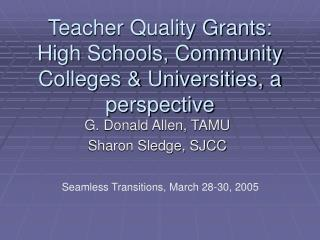 Teacher Quality Grants: High Schools, Community Colleges  Universities, a perspective