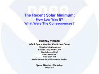 The Recent Solar Minimum: How Low Was It  What Were The Consequences