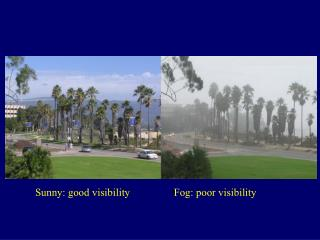 Sunny: good visibility