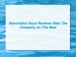 Renovation Boys Reviews Rate The Company As The Best